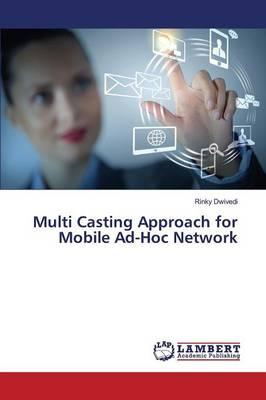 Multi Casting Approach for Mobile Ad-Hoc Network