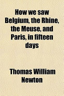 How We Saw Belgium, the Rhine, the Meuse, and Paris, in Fifteen Days