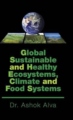 Global Sustainable and Healthy Ecosystems, Climate, and Food Systems