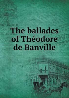 The Ballades of Theodore de Banville