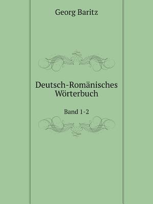 Deutsch-Romanisches Worterbuch Band 1-2