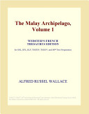The Malay Archipelago, Volume 1 (Webster's French Thesaurus Edition)