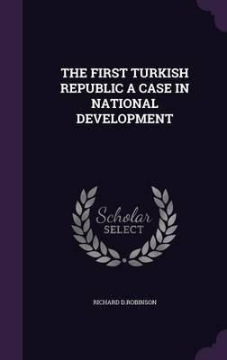The First Turkish Republic a Case in National Development