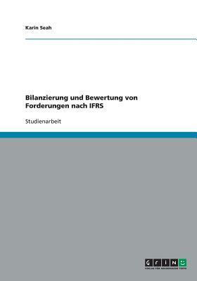 Bilanzierung und Bewertung von Forderungen nach IFRS