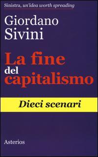 La fine del capitalismo. Dieci scenari
