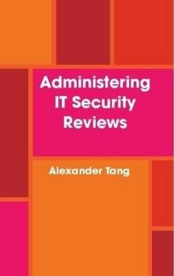 Administering IT Security Reviews