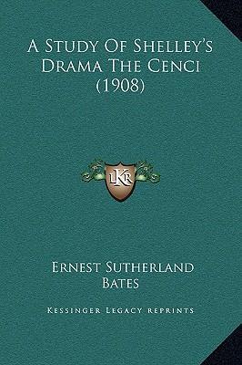 A Study of Shelley's Drama the Cenci (1908)