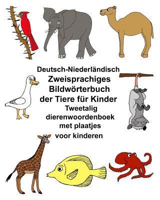 Deutsch-niederländisch Zweisprachiges Bildwörterbuch Der Tiere Für Kinder Tweetalig Dierenwoordenboek Met Plaatjes Voor Kinderen