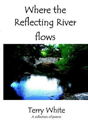 WHERE THE REFLECTING RIVER FLOWS