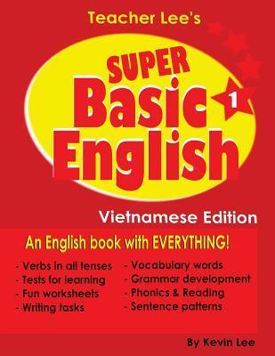 Teacher Lee's Super Basic English 1 - Vietnamese Edition