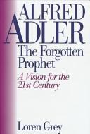 Alfred Adler, the forgotten prophet