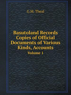 Basutoland Records Copies of Official Documents of Various Kinds, Accounts Volume 1