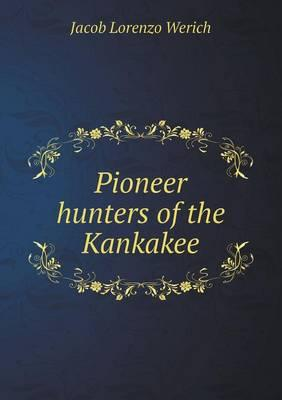 Pioneer Hunters of the Kankakee