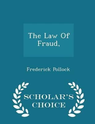 The Law of Fraud, - Scholar's Choice Edition
