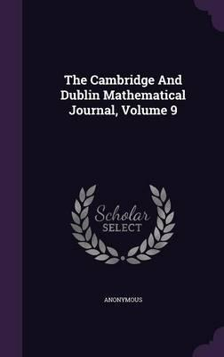 The Cambridge and Dublin Mathematical Journal, Volume 9