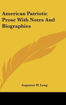 American Patriotic Prose with Notes and Biographies