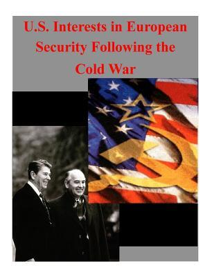 U.s. Interests in European Security Following the Cold War