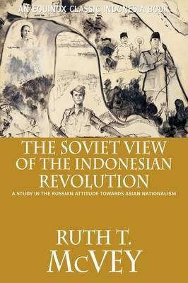 The Soviet View of the Indonesian Revolution