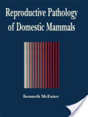 Reproductive Pathology of Domestic Mammals