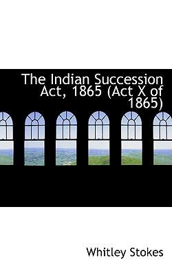 The Indian Succession Act, 1865 (Act X of 1865)