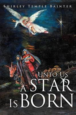 Unto Us a Star Is Born