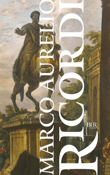 Ricordi Marco Aurelio 1 Recensioni Bur Rcs Corriere