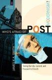 Whos Afraid of Postmodernism?