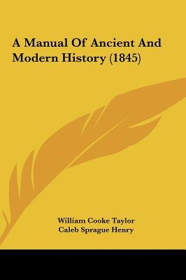 A Manual Of Ancient And Modern History (1845)