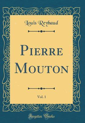 Pierre Mouton, Vol. 1 (Classic Reprint)