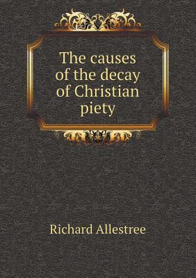 The Causes of the Decay of Christian Piety