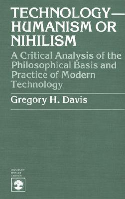 Technology-humanism Or Nihilism