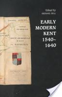 Early Modern Kent, 1540-1640