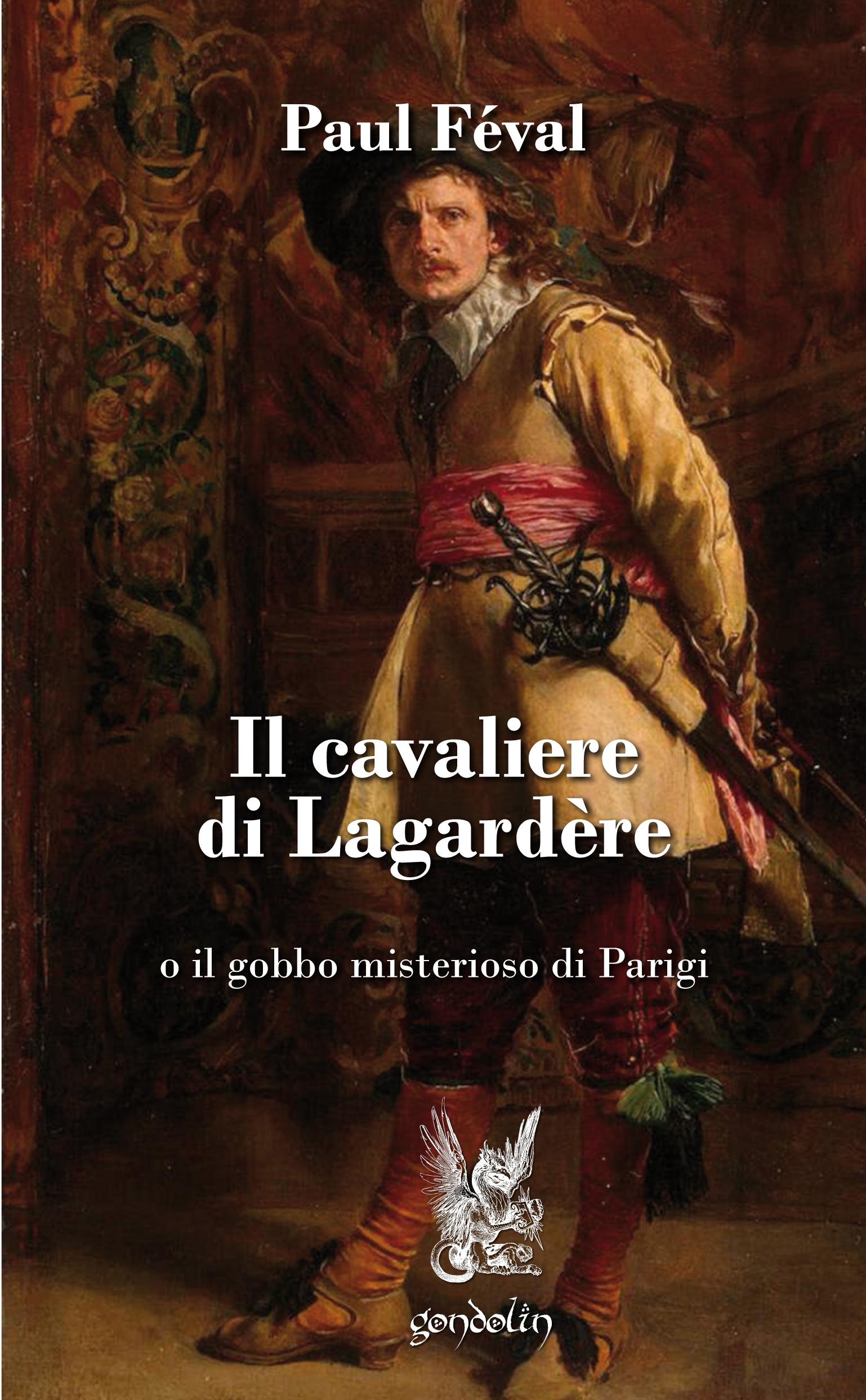 Il cavaliere di Lagardère o il gobbo misterioso di Parigi