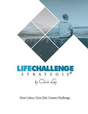 Die Life Challenge Strategie®