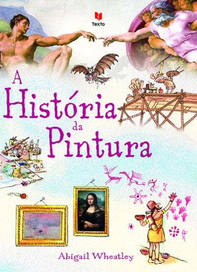 A História da Pintura