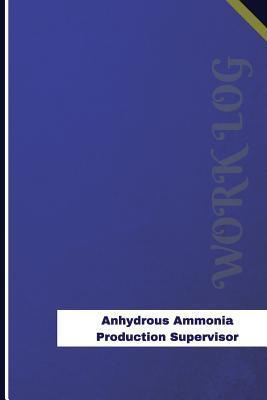 Anhydrous Ammonia Production Supervisor Work Log