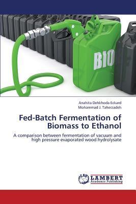 Fed-Batch Fermentation of Biomass to Ethanol