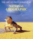 The Art of Photography at National Geographic