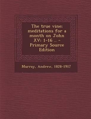 The True Vine; Medit...