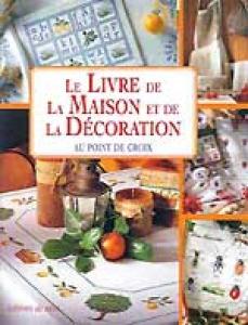 Le livre de la maison et de la décoration au point de croix