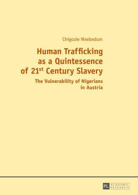 Human Trafficking As a Quintessence of 21st Century Slavery