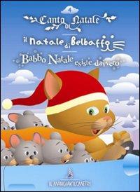 Canto di Natale - Il Natale di Belbaffo - Babbo Natale esiste davvero.