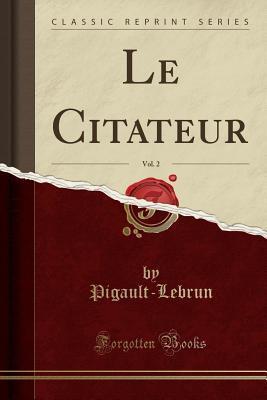 Le Citateur, Vol. 2 (Classic Reprint)