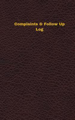 Complaints & Follow Up Log