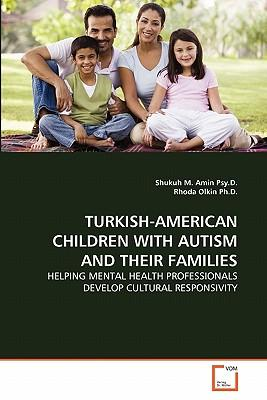 TURKISH-AMERICAN CHILDREN WITH AUTISM AND THEIR FAMILIES