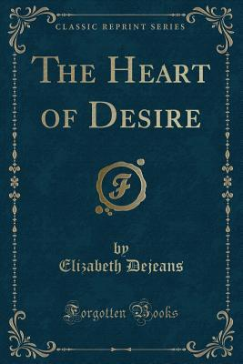 The Heart of Desire ...