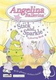 Angelina Ballerina Stick and Sparkle Colouring Book
