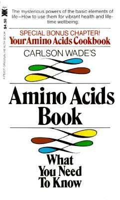 Carlson Wade's Amino Acids Book