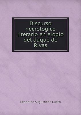 Discurso Necrologico Literario En Elogio del Duque de Rivas