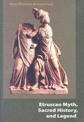 Etruscan Myth, Sacred History, And Legend